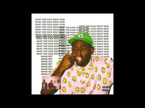 Tyler the Creator - WHAT THE FUCK RIGHT...