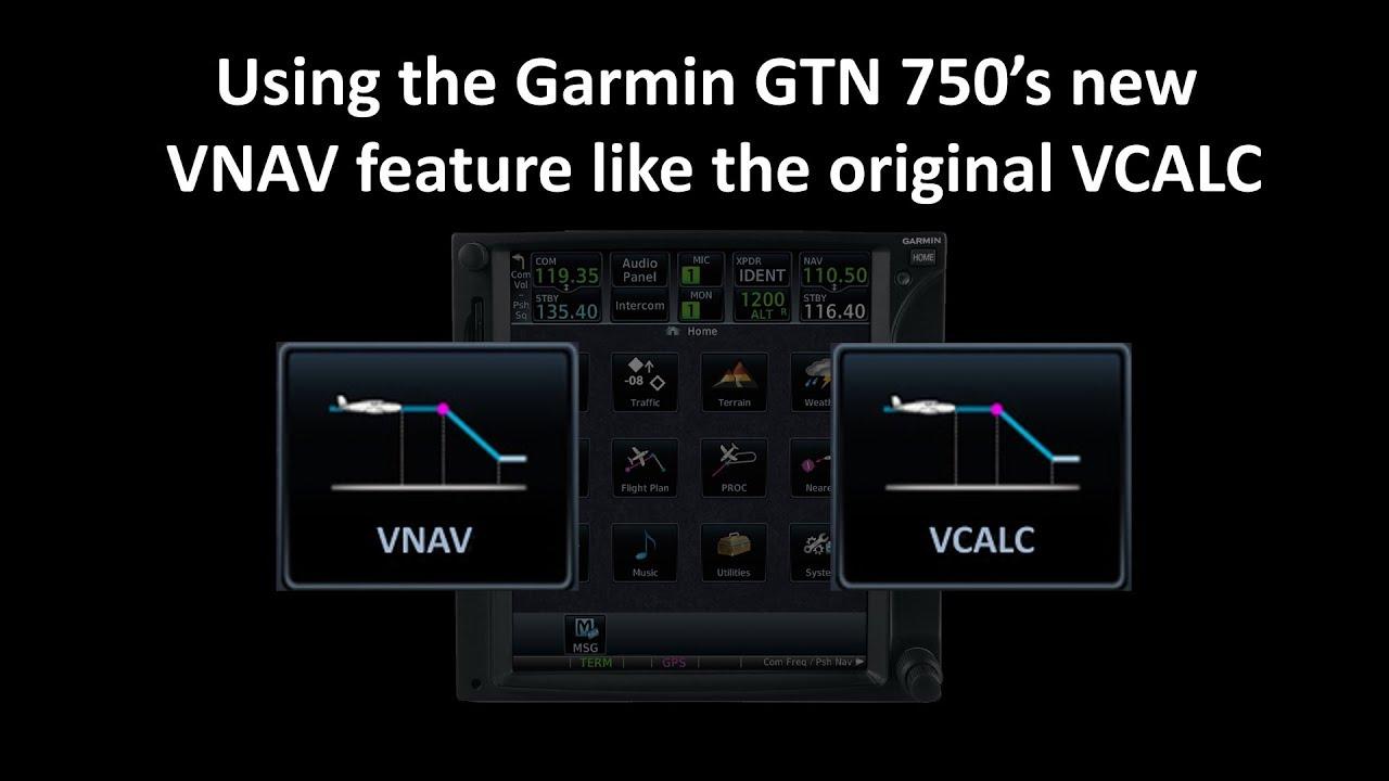 Using VNAV like VCALC with the Garmin GTN 750/650