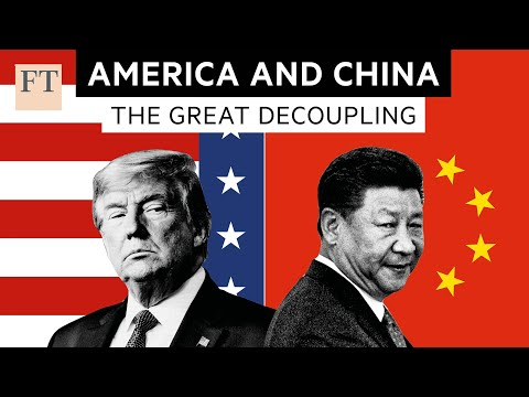 Have The US And China Passed The Point Of No Return?   FT