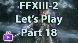 Let's Play Final Fantasy XIII-2 [FF13-2 Walkthrough] - Academia 400AF - Part 18 [HD]