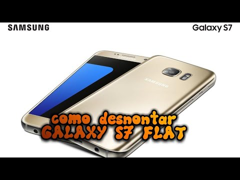 Como desmontar samsung galaxy s7 completo (SM-G930)