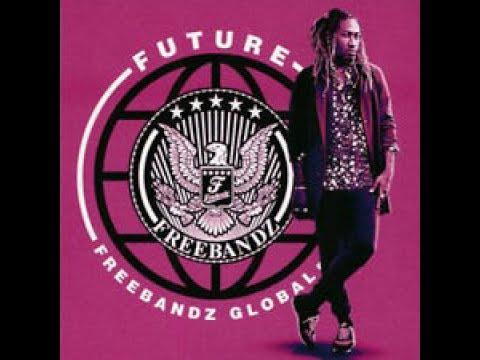 Future- Freebandz Global Full Mixtape
