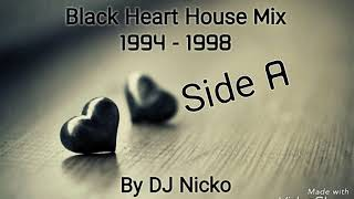 Black Heart Mix [Classic House Music] 1994 - 1998 (Side A)