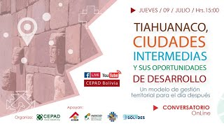Conversatorio: Tiahuanaco, Ciudades Intermedias y sus Oportunidades de Desarrollo