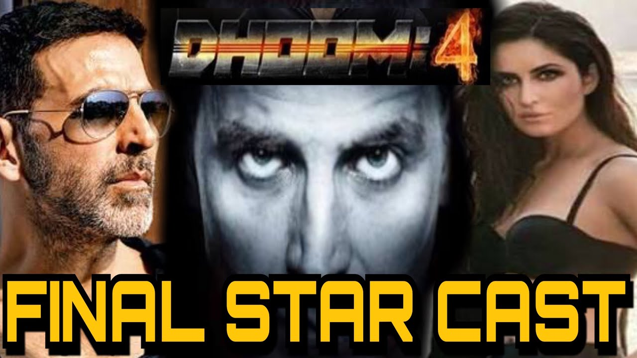 Dhoom 4: Final Star Cast Of Dhoom 4 | Akshay Kumar ...