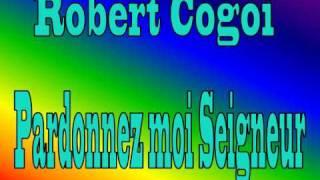 Robert Cogoi - Pardonnez moi Seigneur
