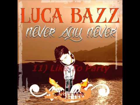 Luca Bazz - Never Say Never (Album) Preview