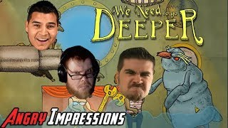AngryJoe - We Need to Go Deeper!