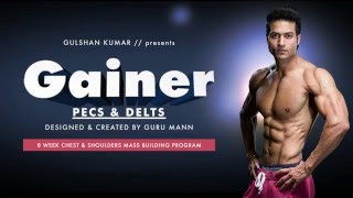 GAINER (PECS & DELTS) OVERVIEW | Guru Mann | Health and Fitness