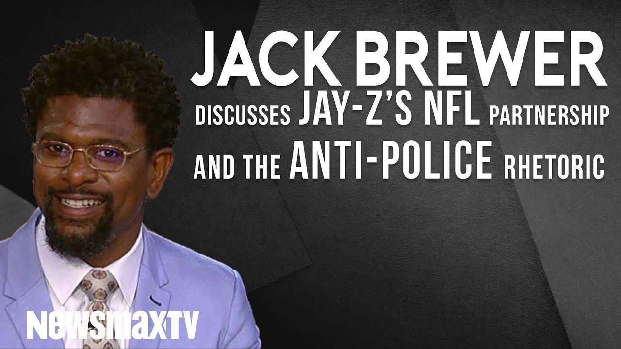 Newsmax Jack Brewer discusses Jay-Z's partnership with the NFL and the anti-police rhetoric in the U