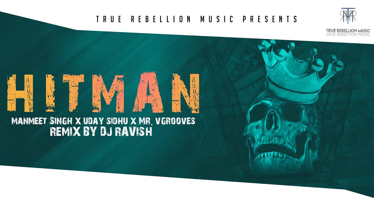 Hitman  Manmeet singh ft.Uday Sidhu  Mr Vgrooves  Remix  DJ Ravish