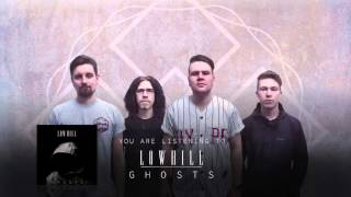 "Lowhill - ""Ghosts"" Official Teaser Video"