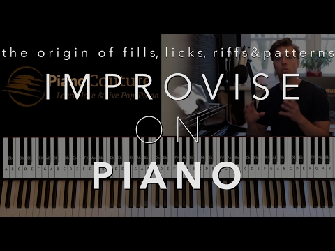 Improvising on Piano | Licks, Riffs, Fills and Pattern Fundamentals