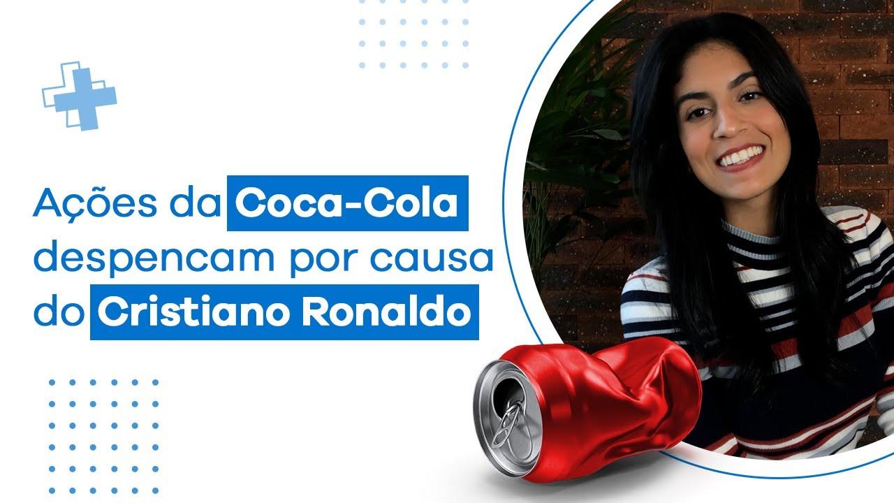 Acoes Da Coca Cola Caem Por Causa Do Cristiano Ronaldo Entenda O Motivo Ativa Investimentos Youtube