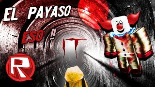 THE PAYASO THAT HELPS US ALL!! | IT ? ROBLOX