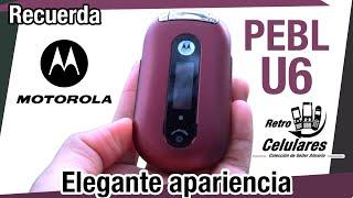 Motorola PEBL U6 Colección Celulares Clásicos, antiguos o viejos old cell phones RETRO CELULARES