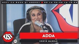 ADDA canta manele KissFM