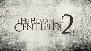 Bande annonce The Human Centipede 2 (Full Sequence)