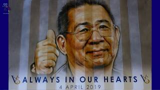 Always in Our Hearts.  Vichai Srivaddhanaprabha Leicester City FC