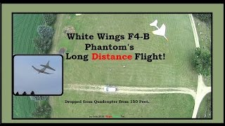 White Wings Paper F-4B Phantom Jet's High Altitude, long distance flight, launched from a Quad!