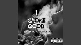 I Smoke Good (feat. Cee Sueno)