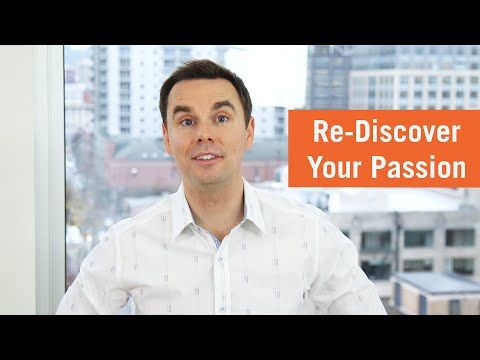 How to Re-Discover Your Passion