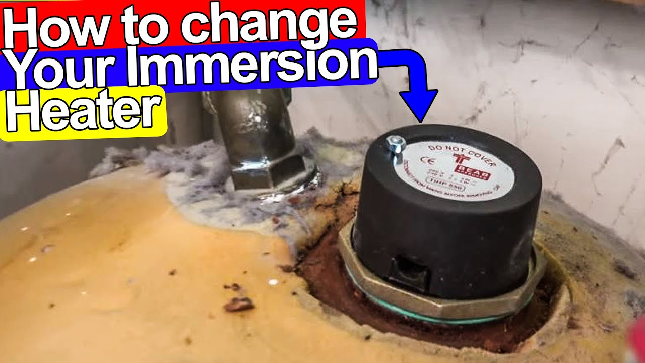 How To Change Immersion Heater Step By Plumbing Tips You