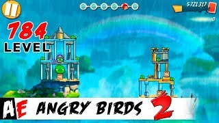 Angry Birds 2 LEVEL 784