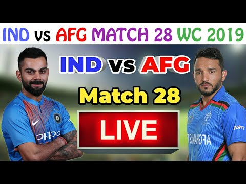 India  Vs Afghanistan Live | Match 28 IND Vs AFG  Live Streaming | World Cup 2019