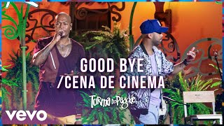 Turma do Pagode - Goodbye / Cena de Cinema (Ao Vivo)
