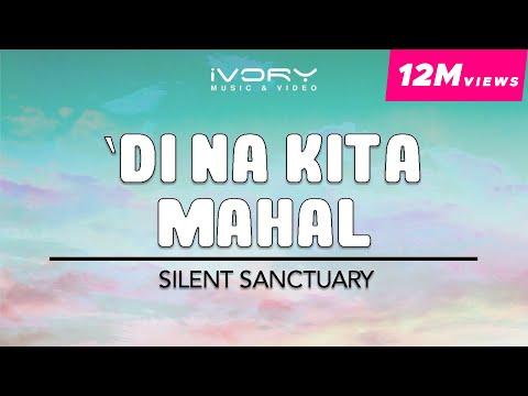 Di Na Kita Mahal | Silent Sanctuary | Official Lyric Video