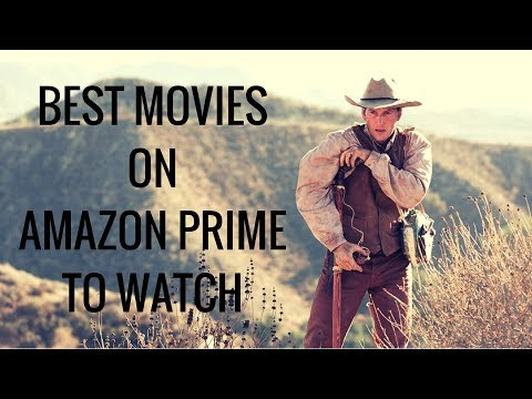 Best Movies On Amazon Prime To Watch In 2017
