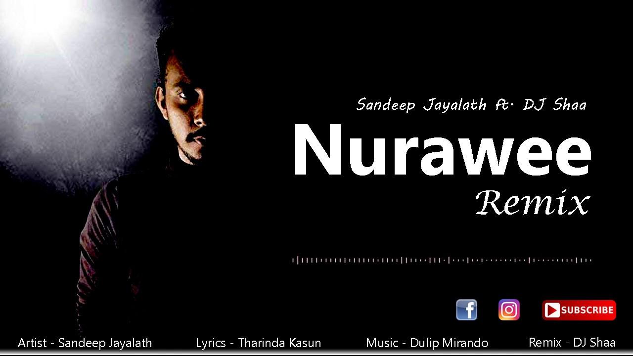 Nurawee Remix - Sandeep Jayalath ft DJ Shaa
