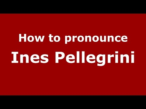 How to pronounce Ines Pellegrini (Italian/Italy)  - PronounceNames.com