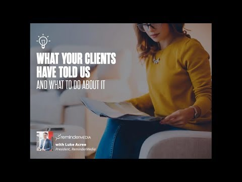 What Your Clients Have Told Us and What To Do About It!!