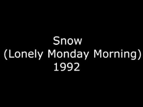 Snow Lonely Monday Morning  1992