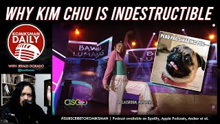 Komiksman Daily | Why KIM CHIU is INDESTRUCTIBLE (with Timestamps)