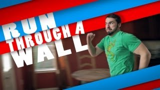 Learn How to Run Through a Wall!