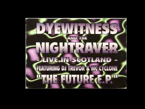 Dyewitness & The Nightraver – The Future E.P. (Live In Scotland)