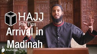 Arrival in Madinah - #HajjProTips