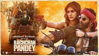 Bachchan Pandey Movie Trailer   Akshay Kumar   Kriti Sanon    Bachchan Pandey official trailer