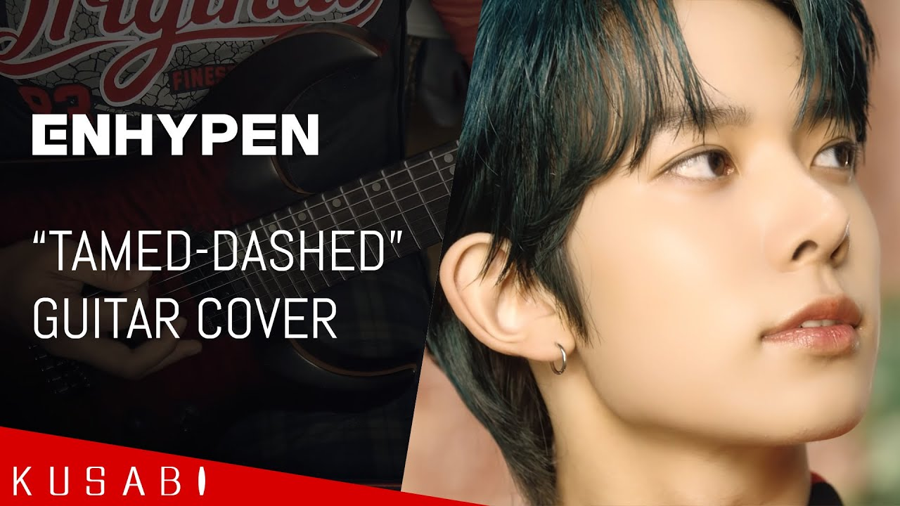 ENHYPEN (엔하이픈) 'Tamed-Dashed'  - (Full Rock Guitar Cover w/ Solo)