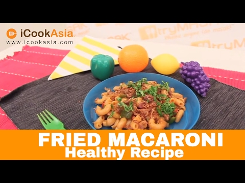 Fried Macaroni | Healthy Recipe | Nutrition Society of Malaysia | Try Cook | iCookAsia