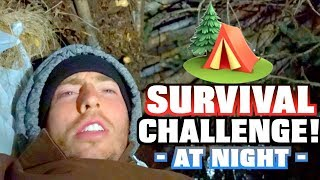 $10 WOODS SURVIVAL CHALLENGE - AT NIGHT!!