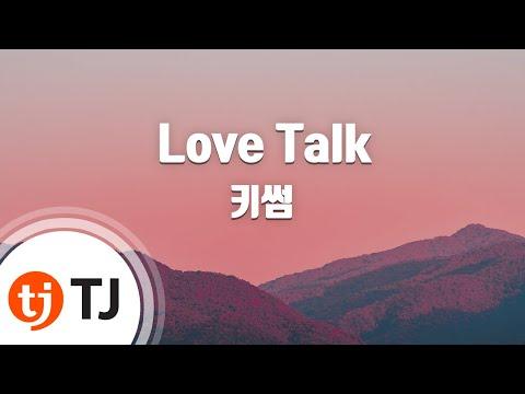 [TJ노래방 / 반키올림] Love Talk - 키썸(Feat.화사(마마무))(Kisum) / TJ Karaoke
