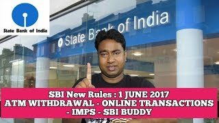 SBI New Rules from 1 JUNE 2017 ! ATM Withdrawal ! Online Transfer ! IMPS ! E -wallet etc