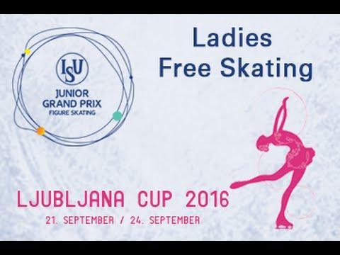 2016 ISU Junior Grand Prix - Ljubljana - Ladies Free Skate