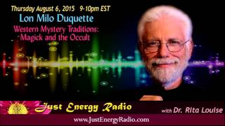 Western Mystery Traditions:  Magick & The Occult - Lon Milo Duquette - Just Energy Radio