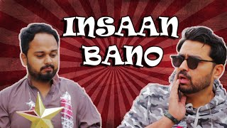 Insaan Bano | Comedy Sketch | The Idiotz