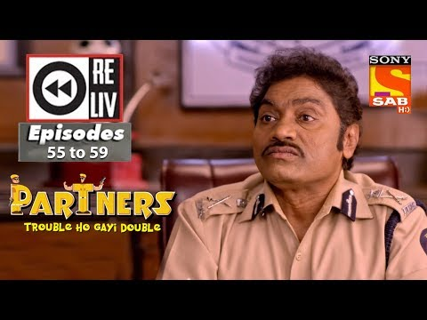 Weekly Reliv – Partners Trouble Ho Gayi Double -12th Feb  to 16th Feb 2018 – Episode 55 to 59